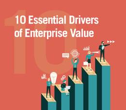 10 Essential Drivers ?of Enterprise Value